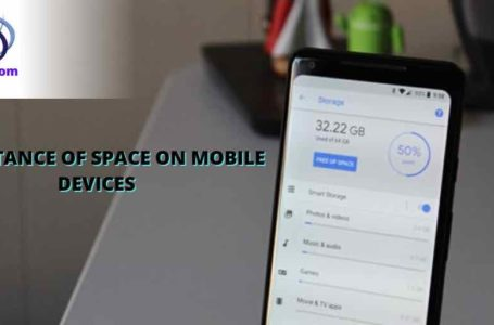 IMPORTANCE OF SPACE ON MOBILE DEVICES