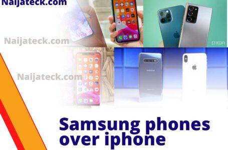 Samsung phones over iphone